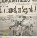 VILLARREAL CF, 23 años de un glorioso ascenso a Segunda
